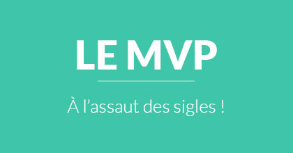 mvp-definition-vocabulaire-minimum-viable-product-startup-prototype-julie-poupat-blog-wordpress